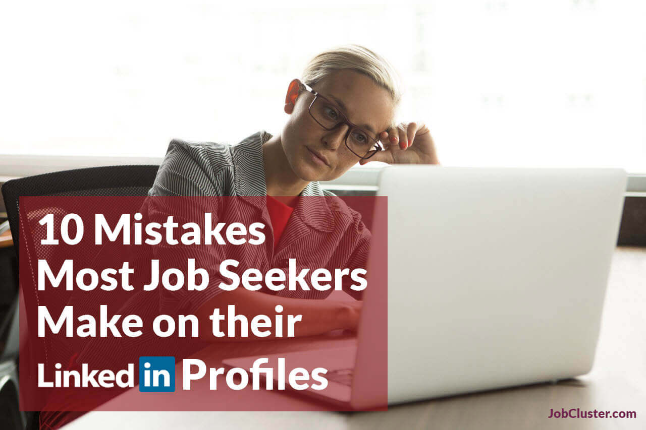 10 Common mistakes job seekers make on LinkedIn