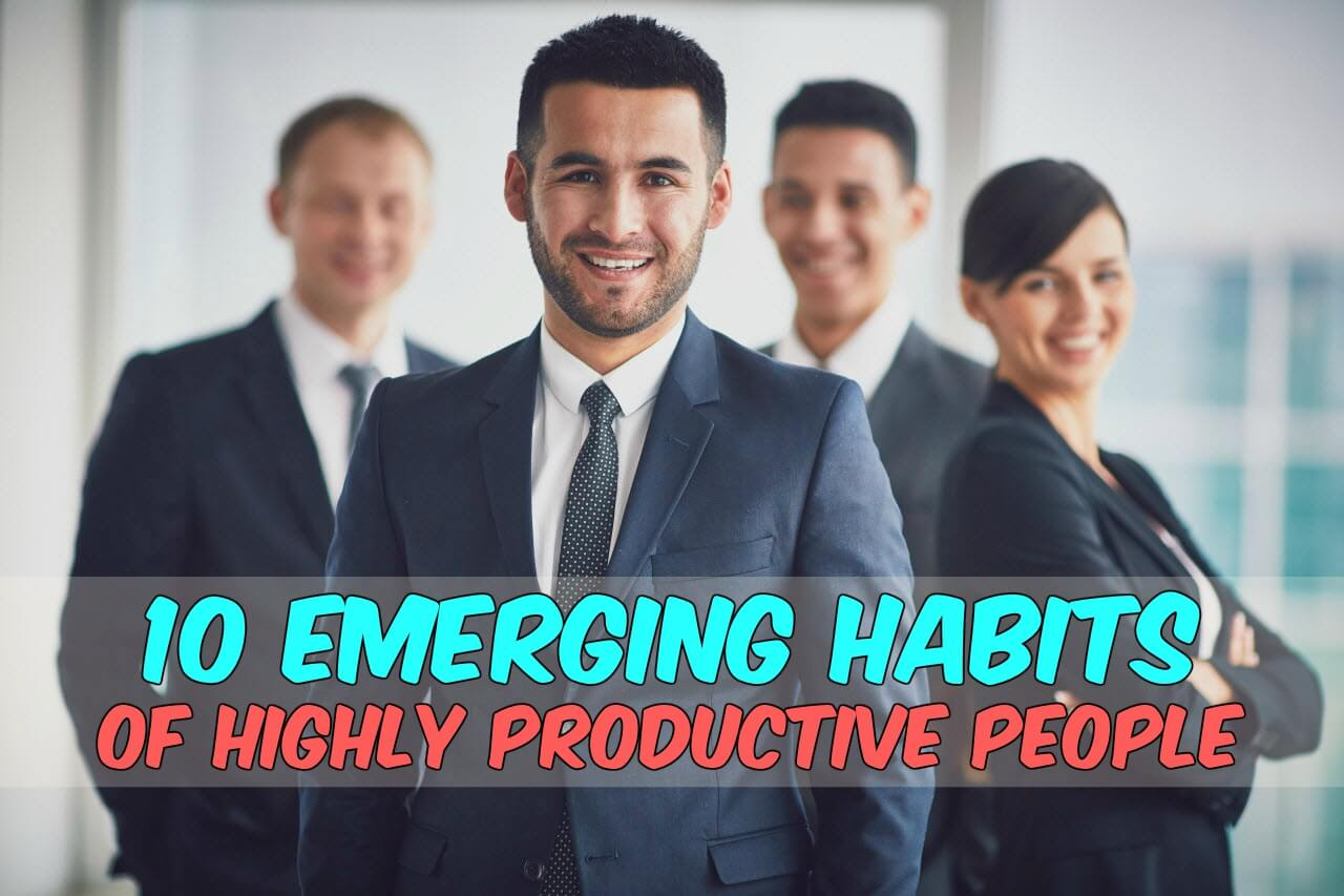 10 Habits Of Highly Productive People