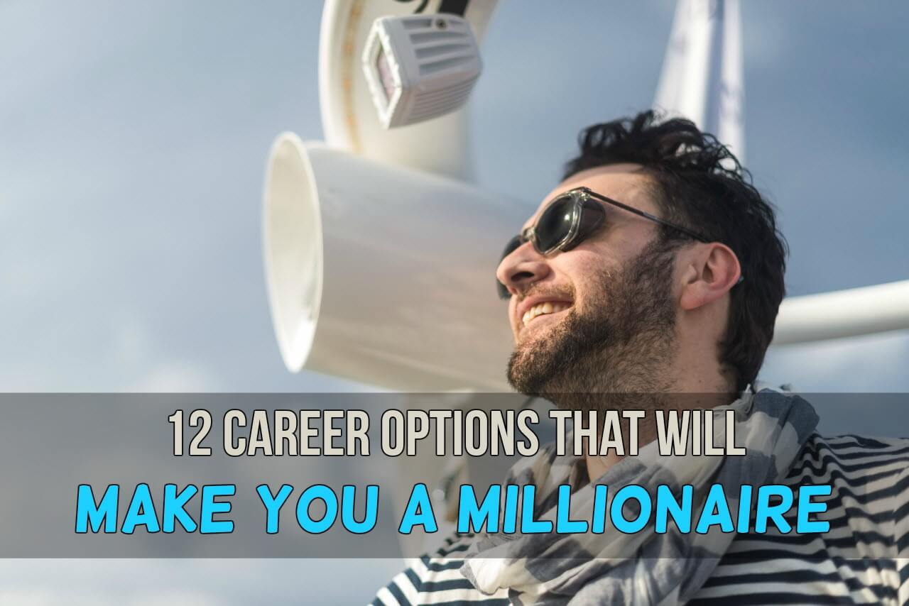 12 career options that will make you a millionaire