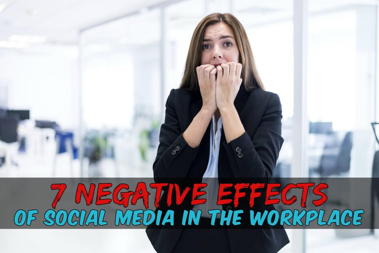 7 Negative Effects of Social Media in The Workplace