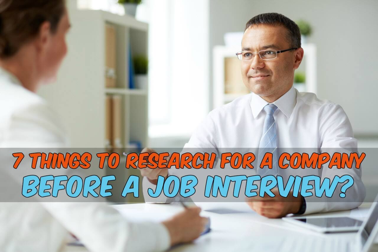 7 things to research for a company before the job interview