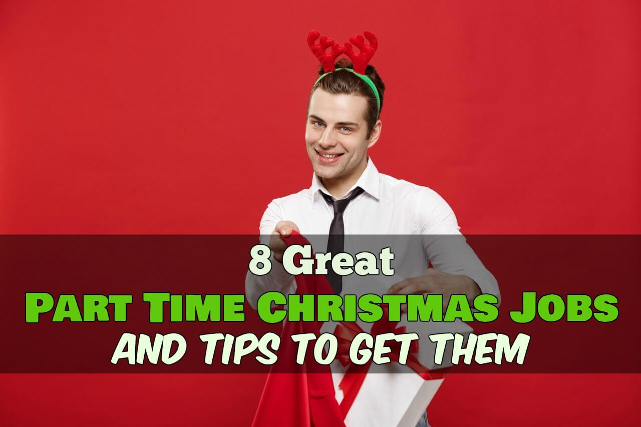 8 Great Part Time Christmas Jobs and Tips to Get Them
