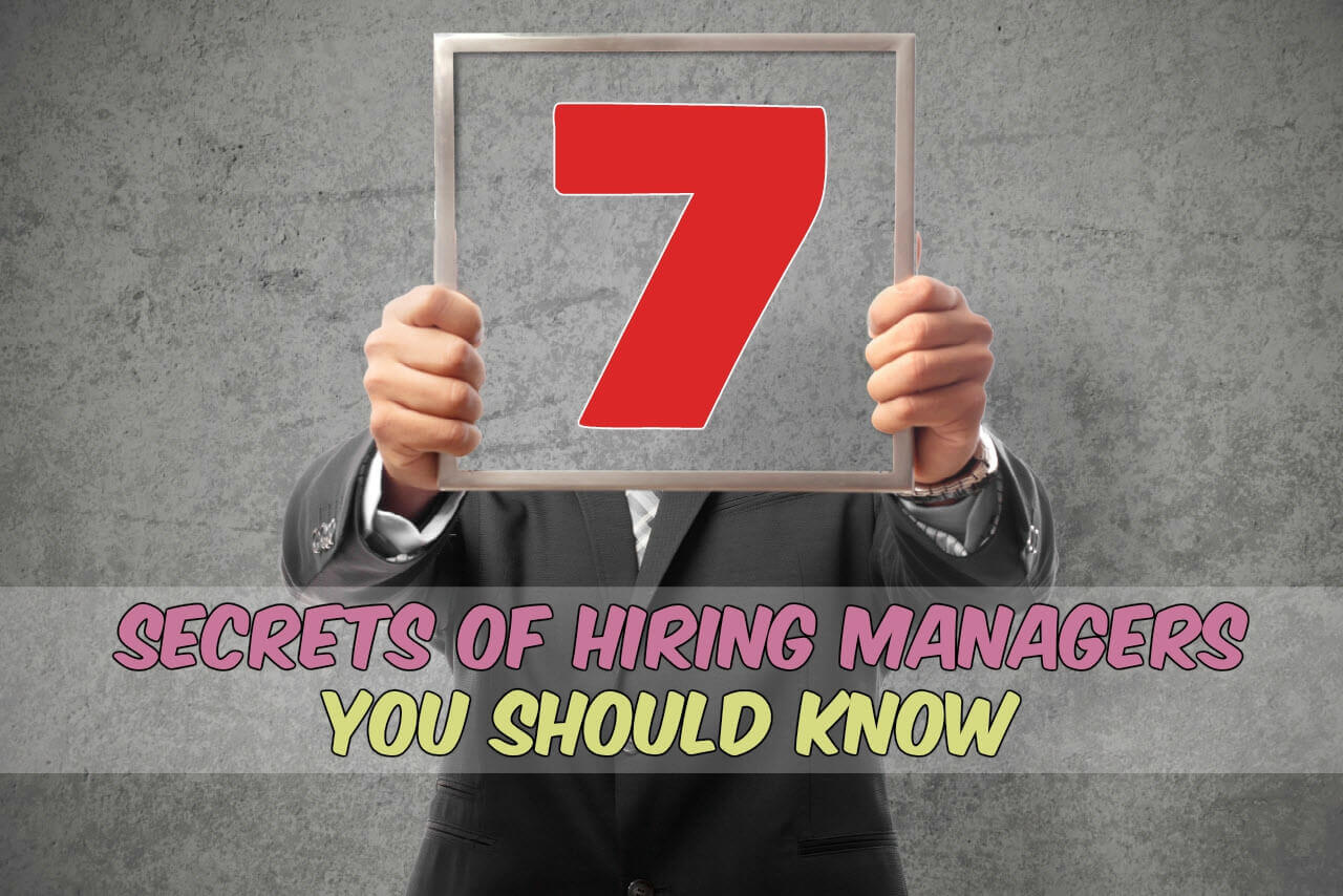 Seven secrets of hiring managers