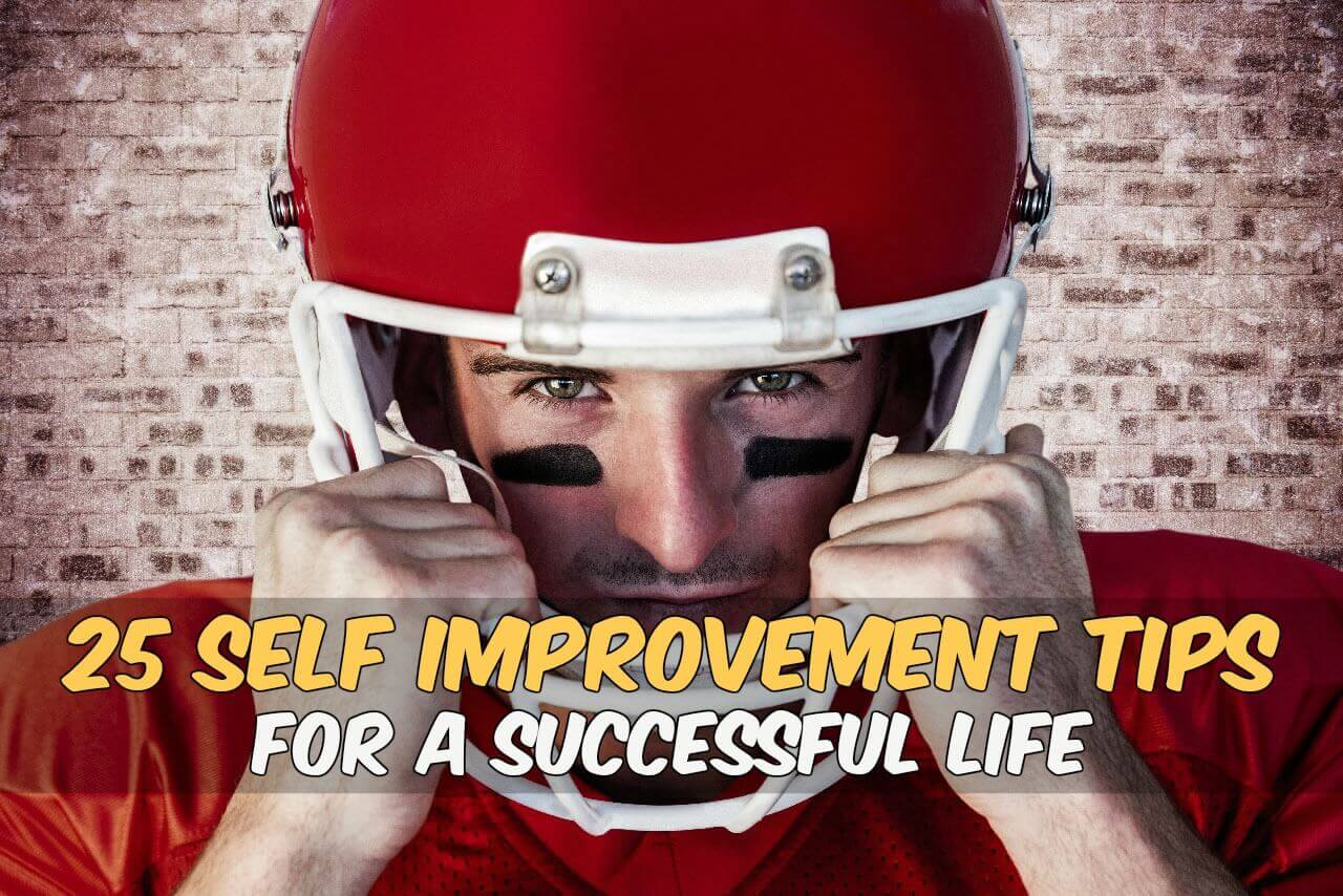 25 Self Improvement Tips for a Successful Life
