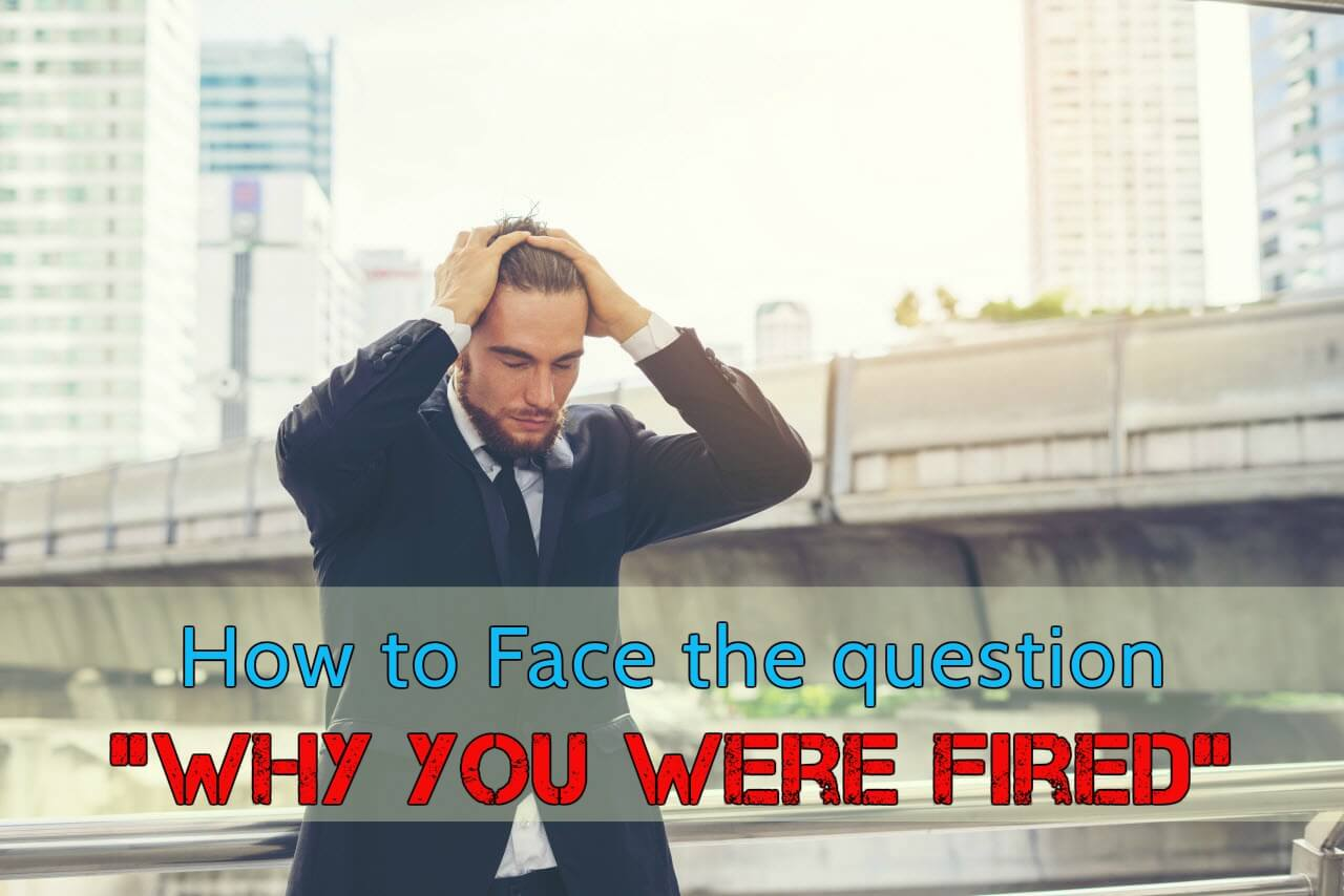 Tips to Explain Why You Were Fired