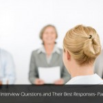 Common Interview Questions and Their Best Responses- Part 1