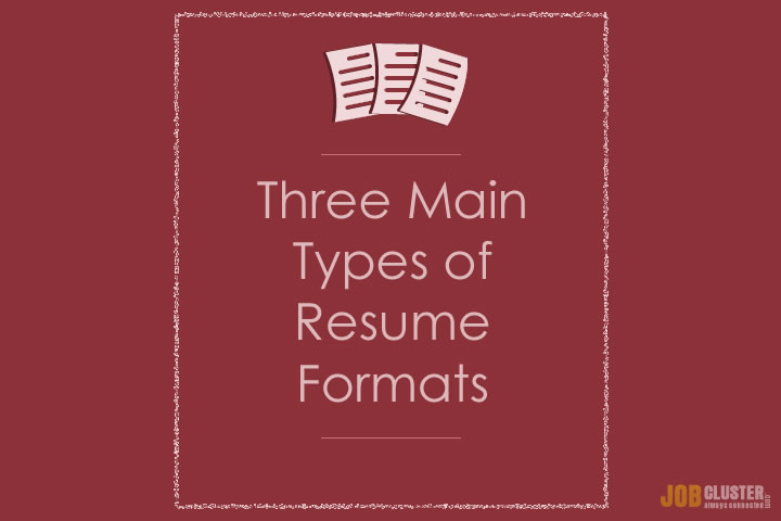 Three Main Resume Formats  What Are Resumes