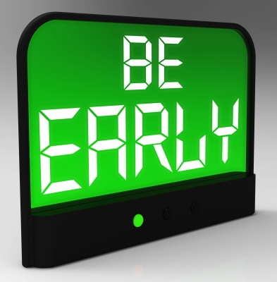 Be early always