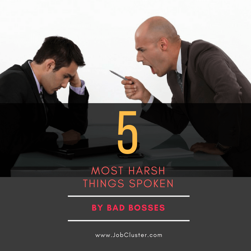 5 the most harsh and mean words spoken by bad bosses
