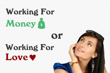 Working For Money Or Love