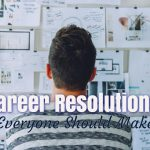 10 Smart Career Resolutions to Change the Rest of Your Life