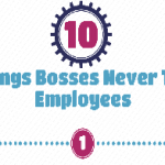 10 Things Bosses Will Never Tell Employees [INFOGRAPHIC]