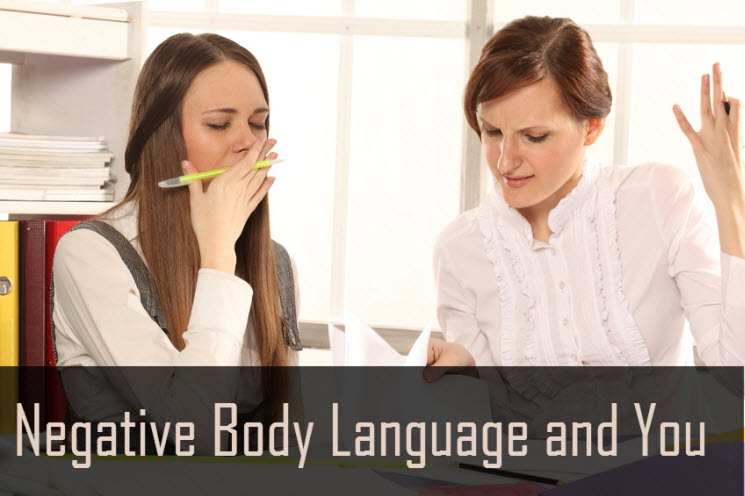 Negative Body Language and You