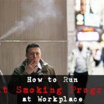 How to Run Quit Smoking Programs at Workplace