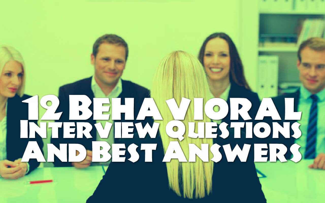 12 Behavioral Interview Questions   Sample for Best