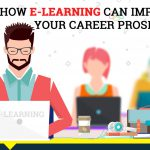 How E-Learning Can Help Improve Your Career Prospects- Infographic