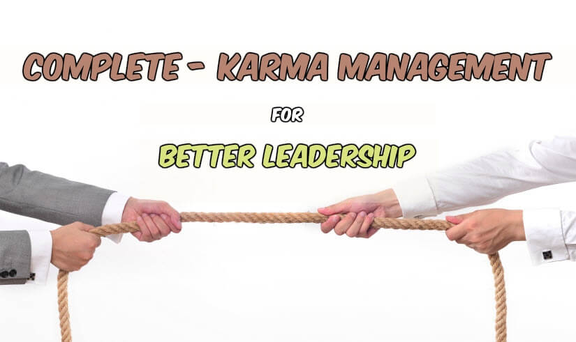 Karma Management for Better Leadership