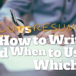 CV vs. Resume: What is The Difference Between CV and Resume?