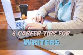 6 Career Tips for Writers