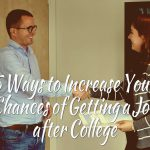 5 Ways to Increase Your Chances of Getting a Job after College (Guest Post)