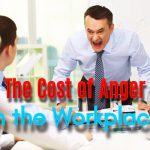 The Cost of Anger in the Workplace