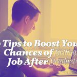 10 Tips to Boost Your Chances of Getting a Job After Graduation