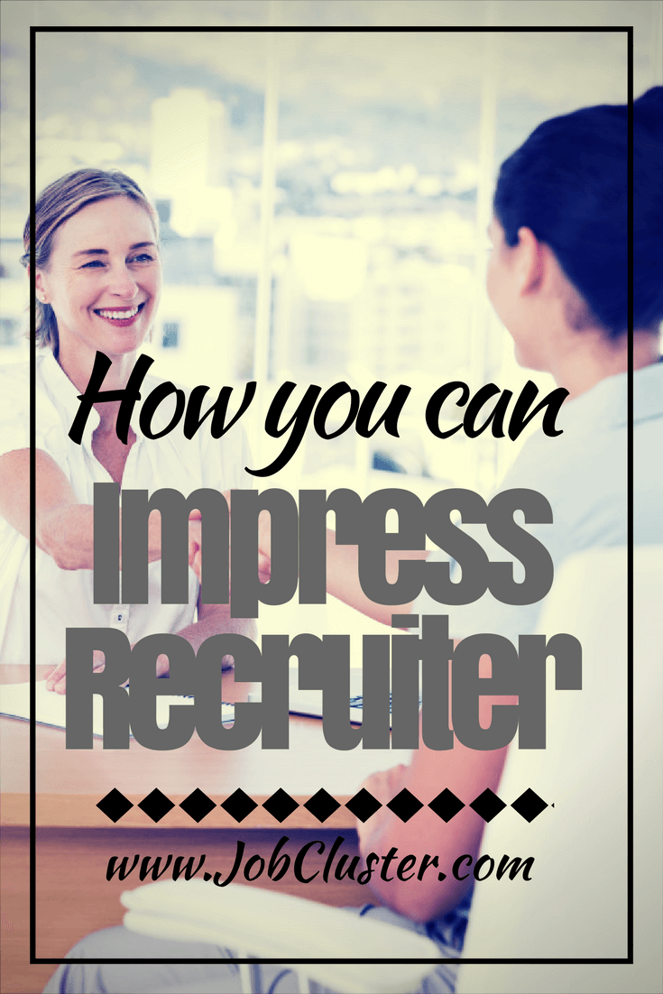 How you can impress recruiter?