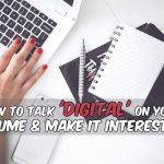How To Talk 'Digital' On Your Resume & Make It Interesting
