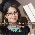 How to Get a Job in Industry after Your PhD