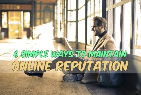 6 simple ways to maintain online reputation