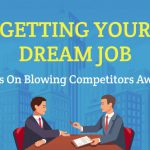 Getting Your Dream Job: Tips for Keeping Competitors Away- Infographic