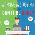 Working & Studying Together– Can It Be Done?- Infographic