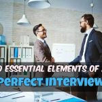 Make the Employer Fall in Love with You: 10 Essential Elements of a Perfect Interview