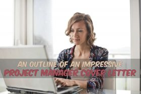 An Outline of an Impressive Project Manager Cover Letter