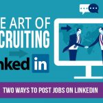 Mastering the Art of Recruiting on LinkedIn- Infographic