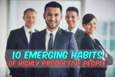 10 Emerging Habits of Highly Productive People