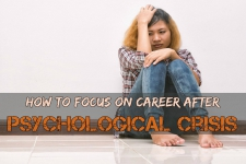 How to Focus on Career after Psychological Crisis