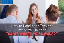 What Makes You Unique? Prepare for this Question before you enter the Interview Chamber