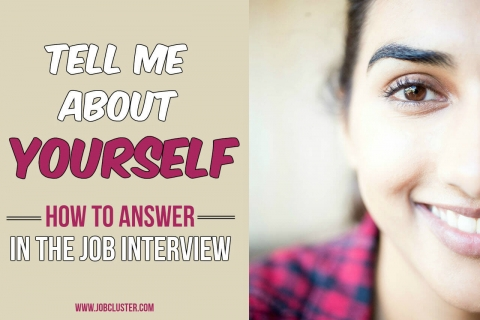 How to Answer 'Tell Me About Yourself' in the Job Interview