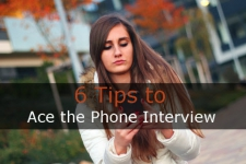 6 Tips to Ace the Phone Interview