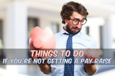 Things to Do If You're Not Getting a Pay Raise