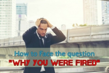 How to Face the Question 'Why You Were Fired'