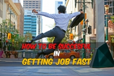 How to be Successful in Getting a Job Fast